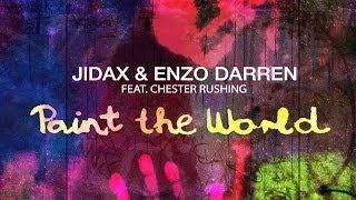 Jidax & Enzo Darren Feat. Chester Rushing - Paint The World (Radio Edit)