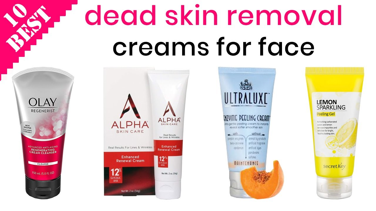 10 Best Dead Skin Removal Creams For Face 2020 How To Exfoliate Your Dry Skin Easily Youtube