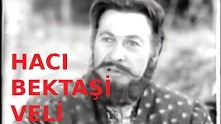 Hacı Bektaşı Veli - Türk Filmi
