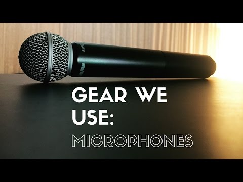 Gear We Use - Microphones