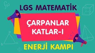 LGS Matematik ÇARPANLAR ve KATLAR-I Enerji Kampı (CANLI)