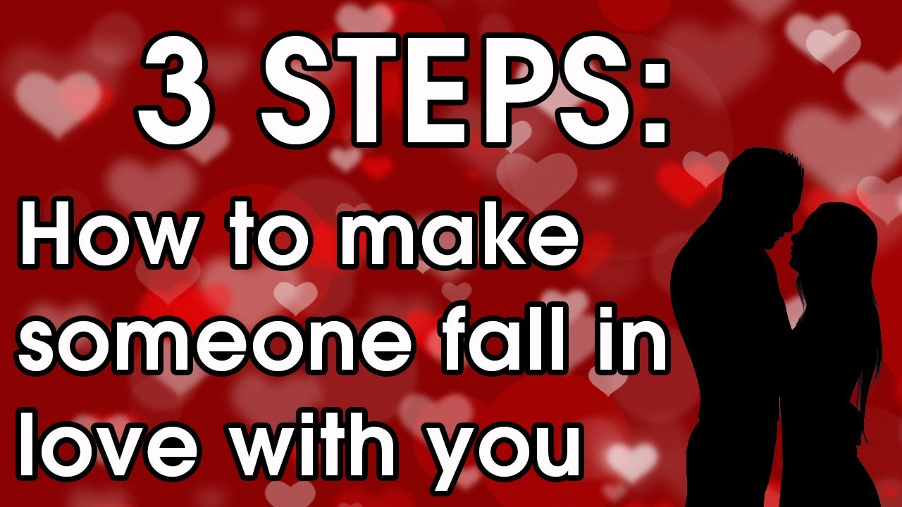 How to make someone fall in love with u