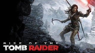 Rise Of The Tomb Raider Stream #3