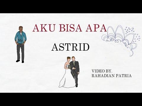 Astrid-Aku Bisa Apa (Lirik)