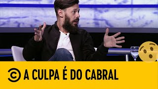 AMIZADE do Cabral - parte 2 | Comedy Central A Culpa é do Cabral