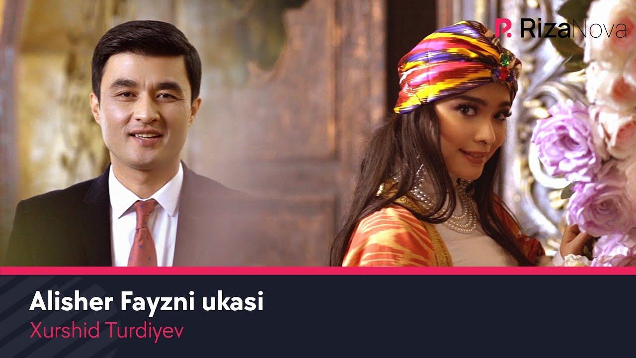 Xurshid Turdiyev - Alisher Fayzni ukasi