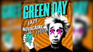 Green Day - Lazy Novacaine (Redux)