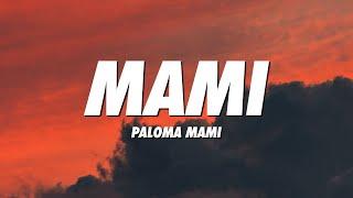 Paloma Mami - Mami (Lyrics/Letra)