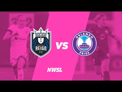 Seattle Reign FC vs. Orlando Pride