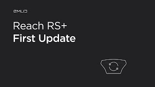 Reach RS/RS+ — First update