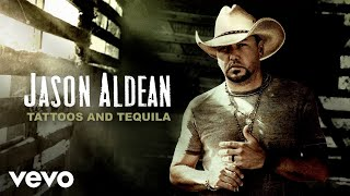 Gambar cover Jason Aldean - Tattoos and Tequila (Official Audio)