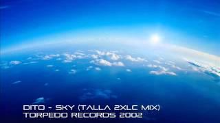 Dito - Sky [Talla 2XLC Mix] - The Real Remix