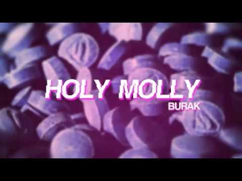 Burak - Holy Molly