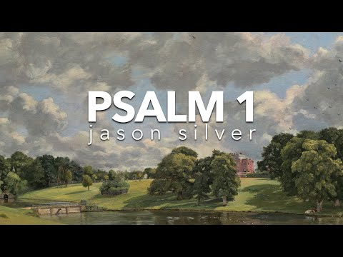 🎤 Psalm 1 Song with Lyrics - The Two Ways by Jason Silver