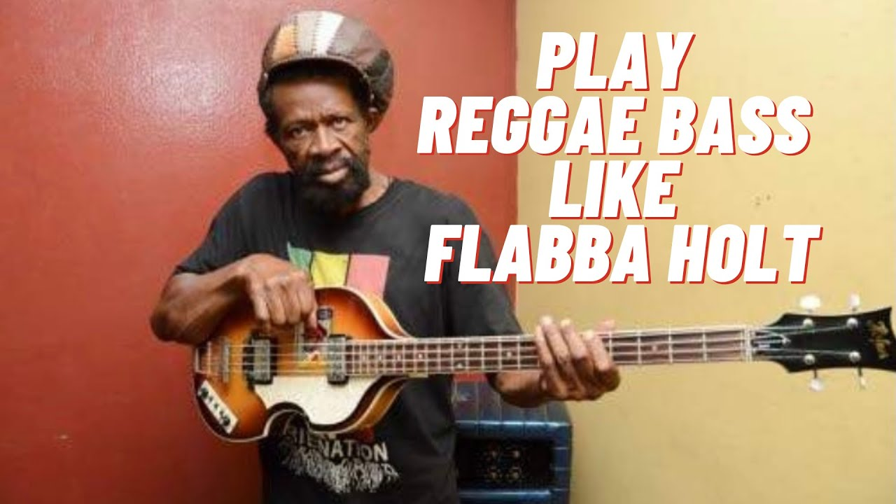 Download Play Reggae Bass Like Flabba Holt