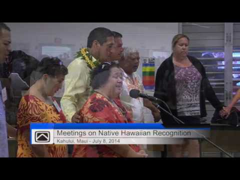 DOI Meetings on Native Hawaiian Recognition   Kahului, Maui   July 8,2014