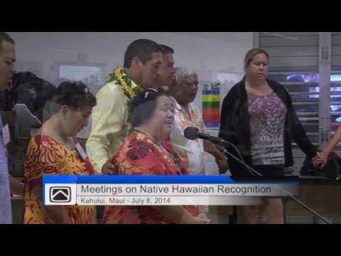 DOI Meetings on Native Hawaiian Recognition   Kahului, Maui   July 8,2014