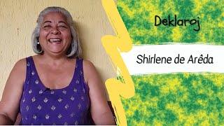 BK Deklaroj – Shirlene Arêda