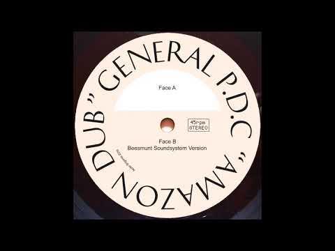 ba79263f816fc General P D C - Amazon Dub (Beesmunt Soundsystem Version) - YouTube
