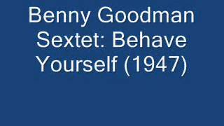 Benny Goodman - Behave Yourself