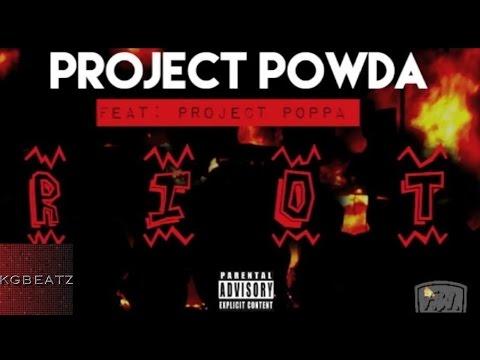 Project Powda ft. Project Poppa - RIOT [New 2015]