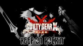 Guilty Gear Xrd -SIGN- Keep on Rockin' CMV