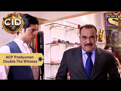 Your Favorite Character | ACP Pradyuman Doubts The Witness | CID