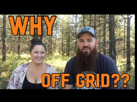 Why We Chose To Move Off Grid.