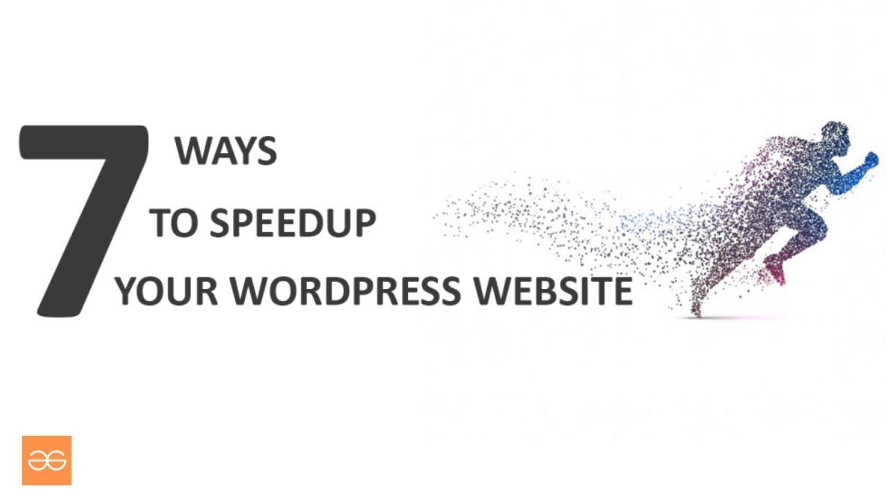 7 WAYS TO SPEEDUP YOUR WORDPRESS WEBSITE - YouTube