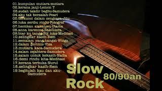 lagu slow rock 90 an/slow rock popular malaysia/menggamit kenangan