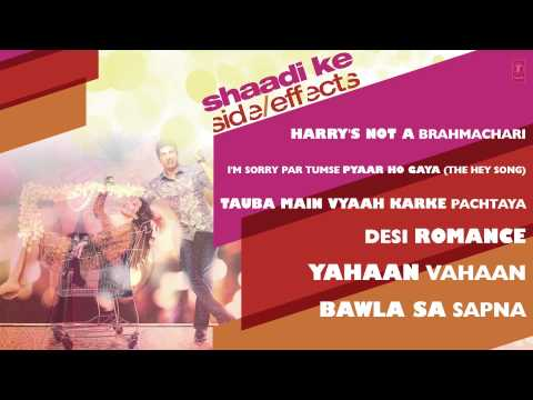 Shaadi Ke Side Effects Full Songs...