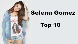 Selena Gomez Top 10 Songs