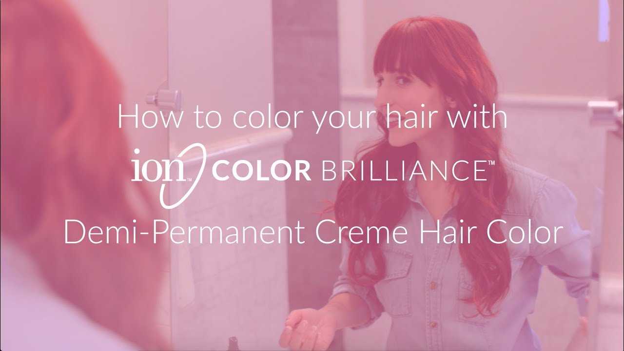 Ion Color Brilliance Demi Permanent Hair Color Youtube