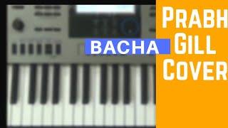 Bacha || Prabh Gill || Piano Cover || Punjabi Song ||