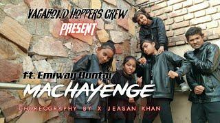EMIWAY - MACHAYENGE / HIP HOP DANCE COVER / CHOREOGRAPHY BY JEASAN KHAN / VH CREW