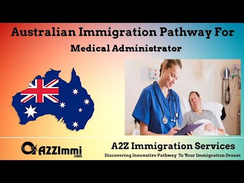 Australia Immigration Pathway for Medical Administrator (ANZSCO Code:134211)