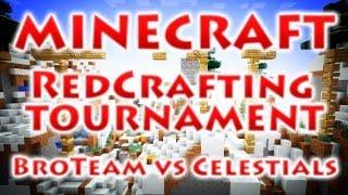 Турнир RedCrafting - Матч Полуфинала - BroTeam vs Celestials