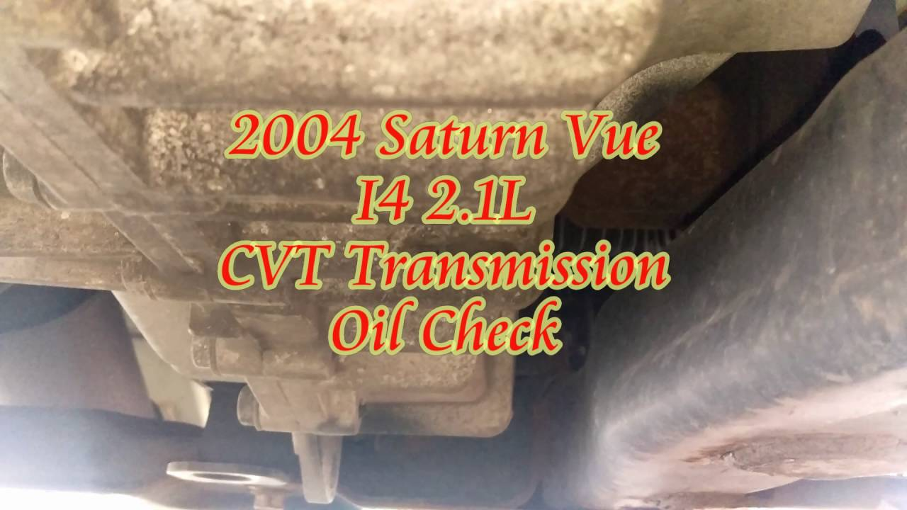 2004 saturn vue i4 cvt transmission oil fill plug check. Black Bedroom Furniture Sets. Home Design Ideas