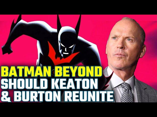 Batman Beyond: Should Michael Keaton & Tim Burton Reunite