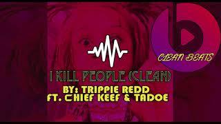 I Kill People Clean Trippie Redd.mp3