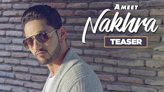 Song Teaser ► Nakhra   Ameet   Gag Studioz   Navi Kamboz   Releasing 12 January 2018