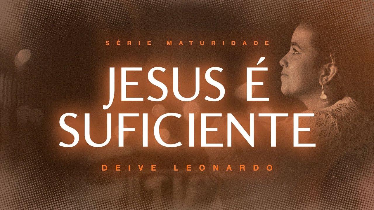 Jesus é Suficiente | Deive Leonardo