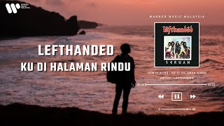 Lefthanded - Ku Di Halaman Rindu (Lirik Video)