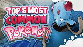 Top 5 Most Common Pokemon