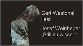 """Josef Weinheber – """"Still zu wissen"""""""