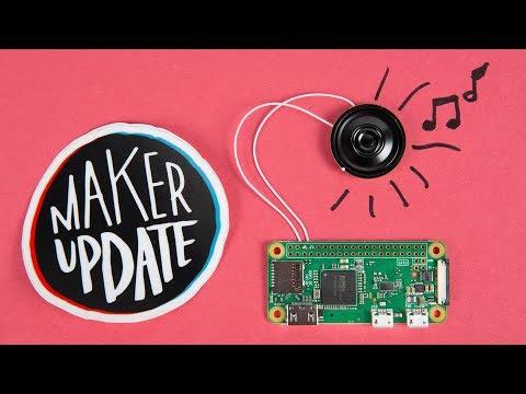Maker Update: Sound Off!