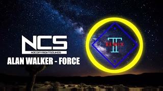 Alan Walker - Force [T REMIX VERSION]