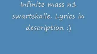 Infinite mass - nr1 swartskalle with lyrics