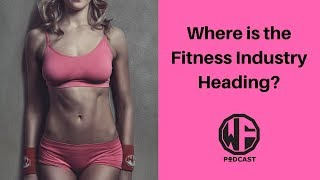 Where is the Fitness Industry Heading?