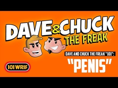 "Dave and Chuck The Freak Explain ""PENIS!!"" - 101 WRIF"